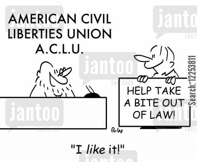 human right cartoon humor: AMERICAN CIVIL LIBERTIES UNION ACLU, HELP TAKE A BITE OUT OF LAW, 'I like it!'