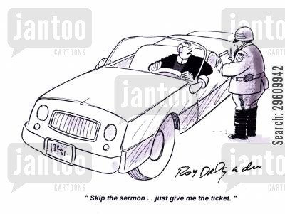 sermons cartoon humor: 'Skip the sermon.. just give me the ticket.'
