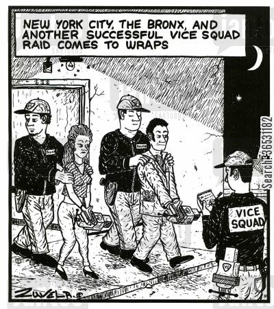raid cartoon humor: New York City, the Bronx, and another successful Vice Squad raid comes to wraps (real vices used for arresting criminals).