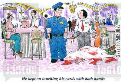 assault cartoon humor: 'He kept on touching his cards with both hands.'