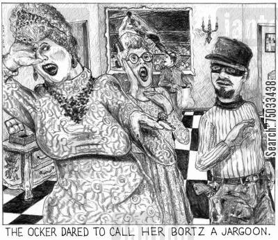 jewellery cartoon humor: 'The ocker dared to call her bortz a jargoon.'