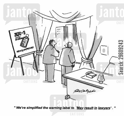 product cartoon humor: 'We've simplified the warning label to 'May result in lawyers'.'