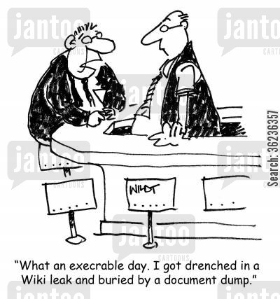 national security cartoon humor: 'What an execrable day. I got drenched in a Wiki leak and buried in a document dump.'