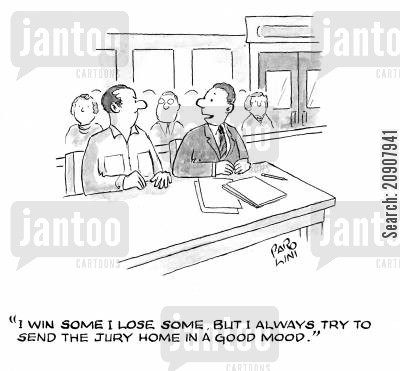 lose some cartoon humor: 'I win some, I lose some. But I always try and send the jury home in a good mood.'