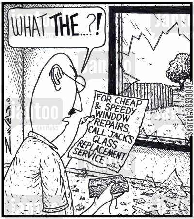 flyer cartoon humor: Note: For cheap & speedy window repairs, call Jack's Glass Replacement Service.