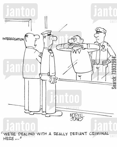 interrogating cartoon humor: 'We're dealing with a really defiant criminal here...'