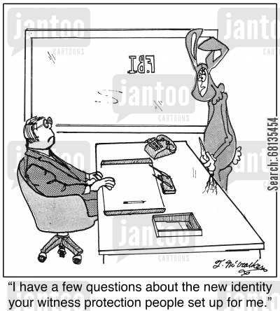 the mob cartoon humor: 'I have a few questions about the new identity your witness protection people set up for me.'