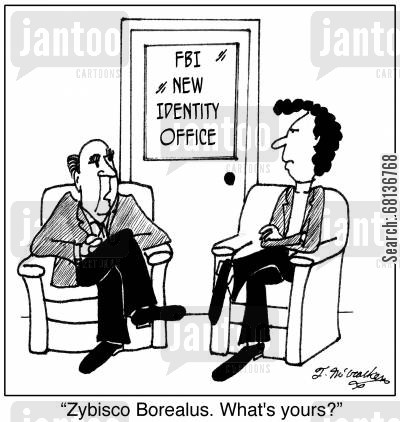 new identity cartoon humor: Outside the 'FBI New Identity Office' a man says to another waiting, 'Zybisco Borealus. What's yours?'
