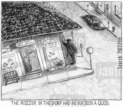rozzers cartoon humor: 'The rozzer in the dorp had never seen a quod.'