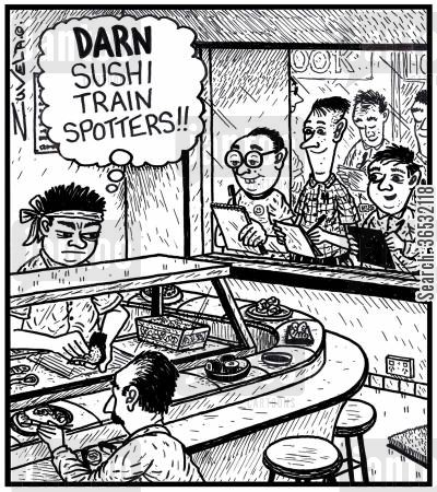 nerds cartoon humor: Sushi bar Chef: DARN Sushi train spotters!