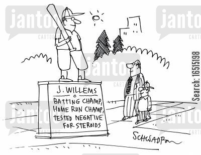 professional baseball players cartoon humor: J.Willems Batting champ, home run champ, tested negative for steroids.