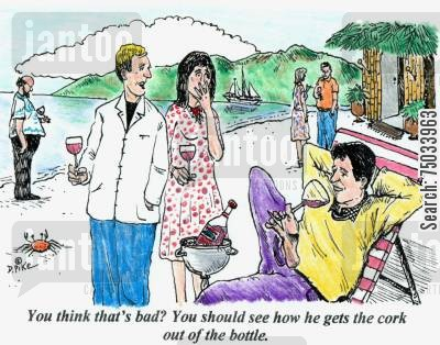 toes cartoon humor: 'You think that's bad? You should see how he gets the cork out of the bottle.'