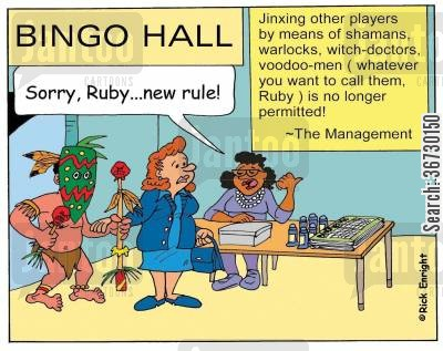 bingo cartoon humor: 'Sorry Ruby! New rule!' 'Jinxing other players by means of shamans, warlocks, witch-doctors, voodoo-men no longer permitted!' The Management