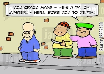 tai chi cartoon humor: 'You crazy, man? He's a T'ai Chi master! -- He'll BORE you to death!'