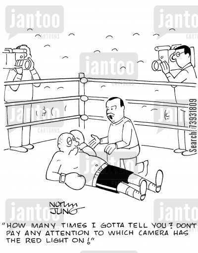 punched cartoon humor: 'How many times I gotta tell you? Don't pay any attention to which camera has the red light on!'