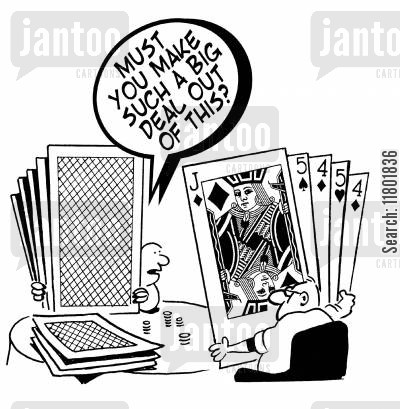 black jack cartoon humor: Two men playing poker with oversized cards; one says to the other, 'Must you make such a big deal out of this?'