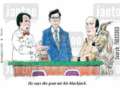 poker cartoon humor: 'He says the goat ate his blackjack.'