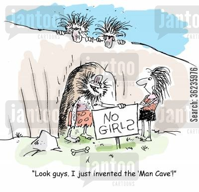 exclusions cartoon humor: 'Look, guys. I just invented the 'Man Cave'!'