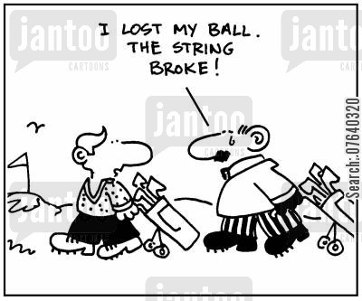 golfball cartoon humor: 'I lost my ball. The string broke.'