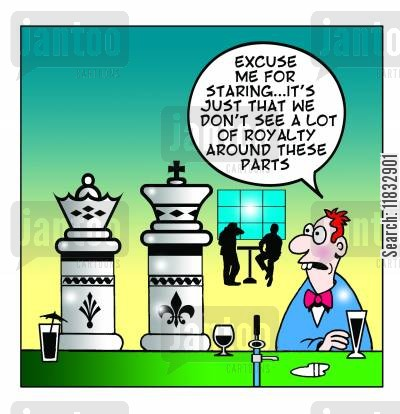 chess pieces cartoon humor: Excuse me for staring, but we don't see a lot of royalty around here.