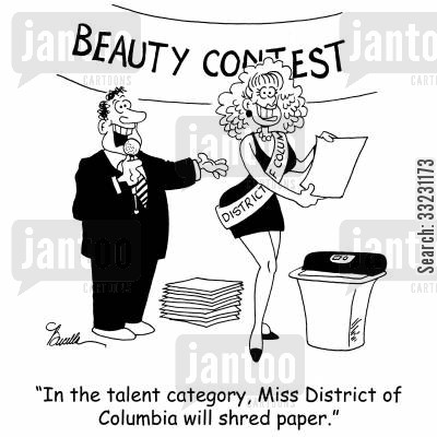paper shredding cartoon humor: 'In the talent category, Miss District of Columbia will shred paper.'