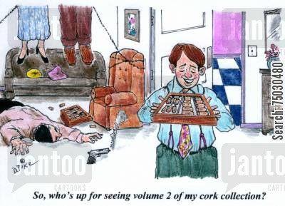 collectible cartoon humor: 'So, who's up for seeing volume 2 of my cork collection?'