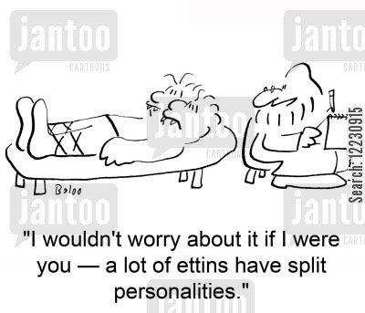 role play cartoon humor: 'I wouldn't worry about it if I were you — a lot of ettins have split personalities.'