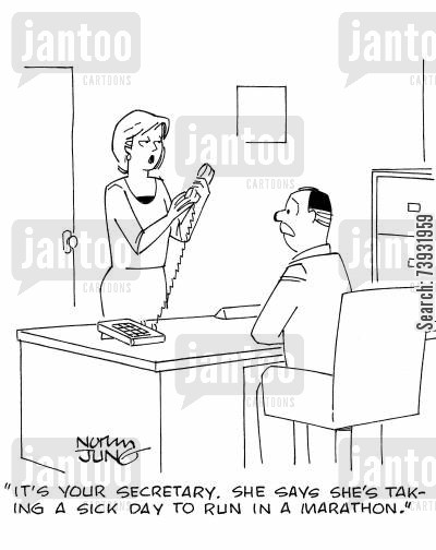 personal day cartoon humor: 'It's your secretary. She says she's taking a sick day to run in a marathon.'