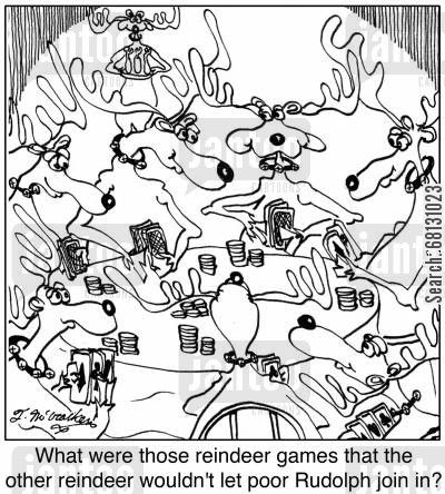 delivering presents cartoon humor: What were those reindeer games that the other reindeer wouldn't let poor Rudolph join in?