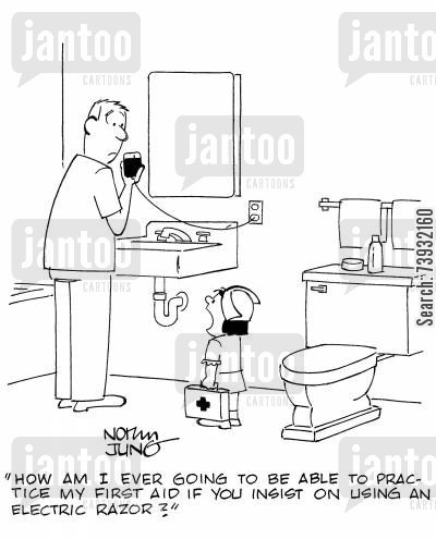 shaved cartoon humor: 'How am I ever going to be able to practice my first aid if you insist on using an electric razor?'