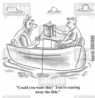 fishing buddies cartoon humor: 'Could you wear this? You're scaring away the fish.'