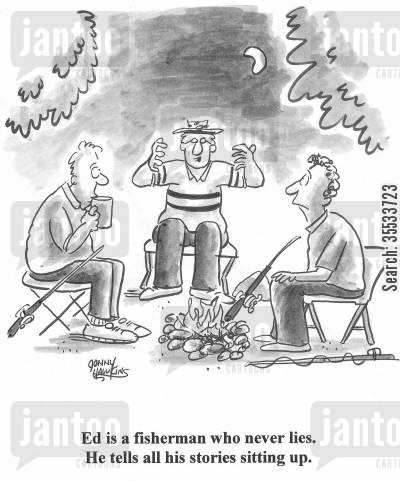 fish stories cartoon humor: Man around campfire Title: 'Ed is a fisherman who never lies. He tells all his stories sitting up.'