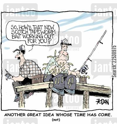 great idea cartoon humor: So how's that new Scotch tapeworm bait working out for you?