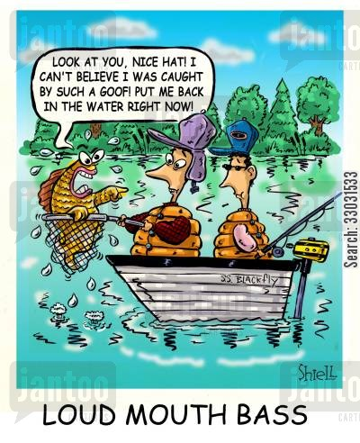 goof cartoon humor: Loud mouth bass.
