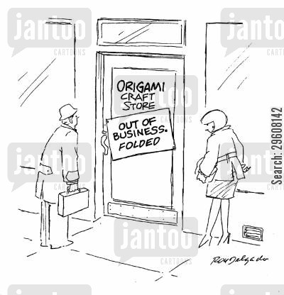 craft cartoon humor: Origami Craft Store - Out of business, folded.