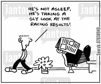 gambling addict cartoon humor: 'He's not asleep. He's taking a sly look at the racing results.'
