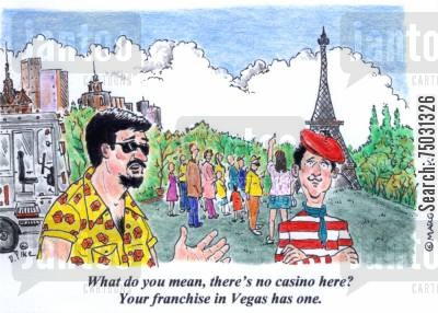 slots cartoon humor: 'What do you mean, there's no casino here? Your franchise in Vegas has one.'