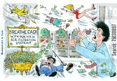 patrons cartoon humor: Casino's new air filtration system is way too strong.