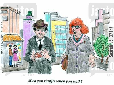 card tricks cartoon humor: 'Must you shuffle when you walk?'