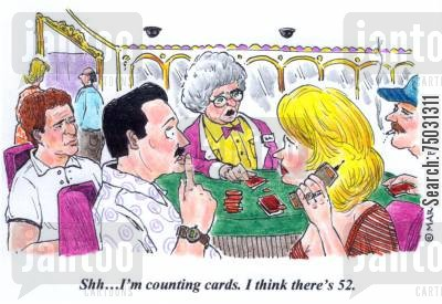 poker table cartoon humor: 'Shh...I'm counting cards. I think there's 52.'