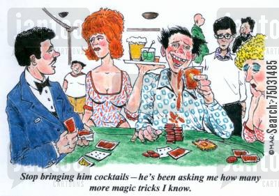 monte carlo cartoon humor: 'Stop bringing him cocktails -- he's been asking me how many more magic tricks I know.'