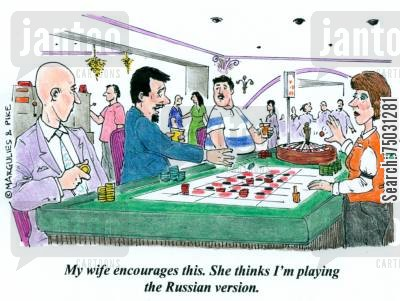 slots cartoon humor: 'My wife encourages this. She thinks I'm playing the Russian version.'