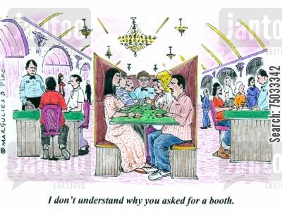 poker tables cartoon humor: 'I don't understand why you asked for a booth.'