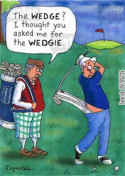 golf caddies cartoon humor: 'The Wedge. I thought you asked me for the Wedgie.'
