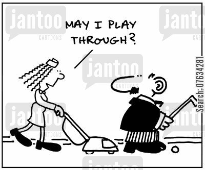 cleaning ladies cartoon humor: May I play through?