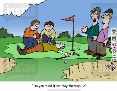 mate cartoon humor: A golfer has died on the 14th hole and is mourned by his mates, two other golfers ask - 'Do you mind if we play through...?'