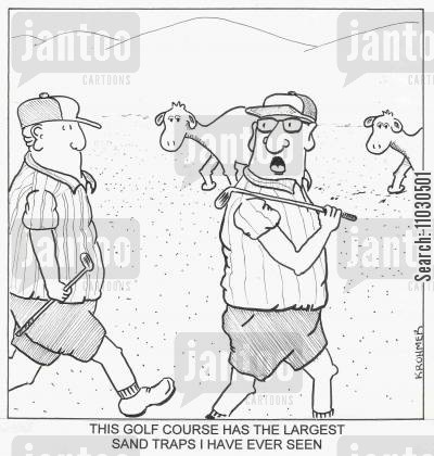 bunkers cartoon humor: This golf course has the largest sand traps I have ever seen.