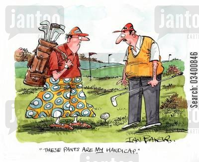 golf matches cartoon humor: 'These pants are my handicap.'