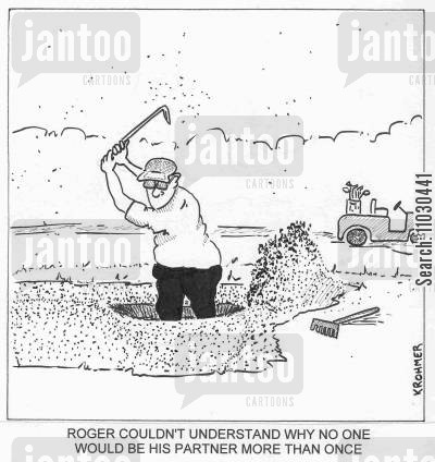 golf cart cartoon humor: Roger couldn't understand why no one would be his partner more than once.