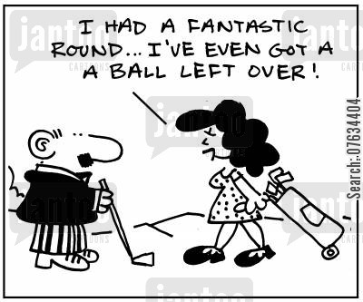 lady golfer cartoon humor: I've had a fantastic round, I've even got a ball left over!